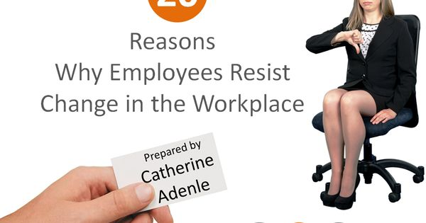 why employee resist change Why employees resist change by peter barron stark   january 12th, 2010   leading change / most popular posts changes in the economy and the business environment have forced some organizations to change the way they do business.