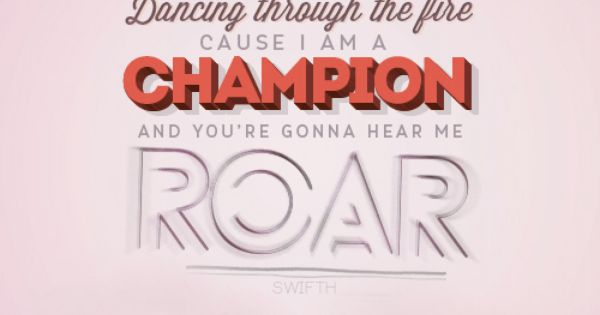 "Roar by Katy Perry. Lyrics: ""I got the eye of the tiger, a ..."