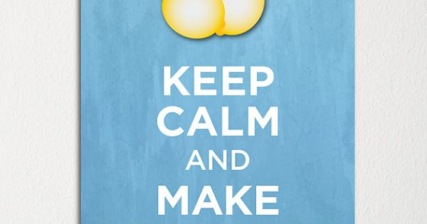 Keep Calm And Make Lemonade Fine Art Print Choice Of