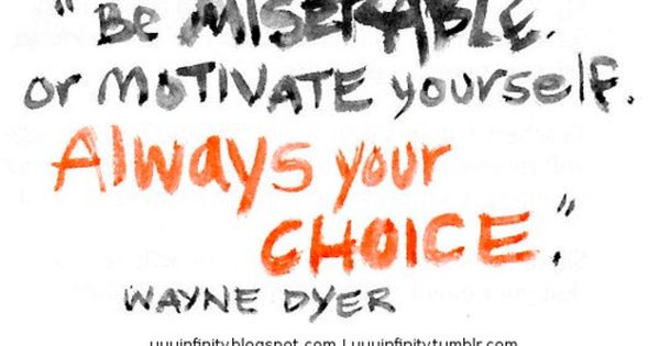 choice motivation quote