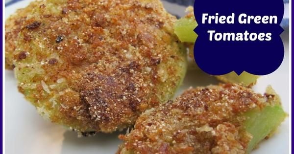 Fried green tomatoes, Green tomatoes and Trust me on Pinterest