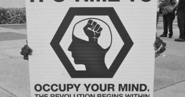 It's time to occupy your mind the revolution begins within | Anonymous