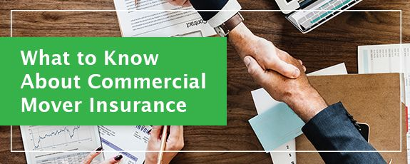 What To Know About Commercial Mover Insurance Commercial Movers