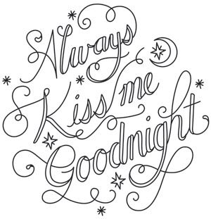 Always Kiss Me Goodnight Hand Embroidery Patterns Coloring Pages Quote Coloring Pages