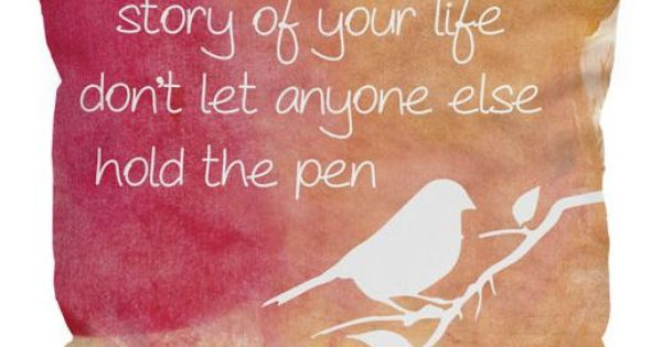 When Writing The Story Of Your Life ... Don't Let Anyone
