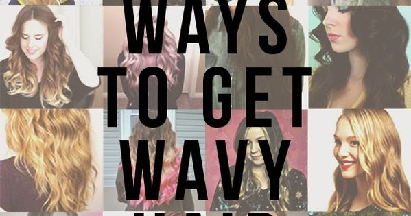 Hey Wanderer: 24 ways to get wavy hair