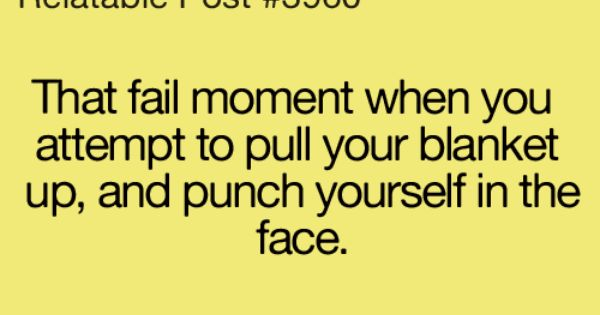 Punch to the face. I thought I was the only one who