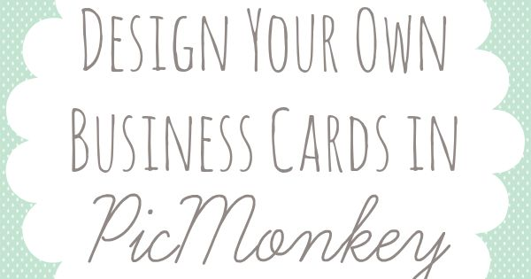 Design Your Own Business Cards in PicMonkey