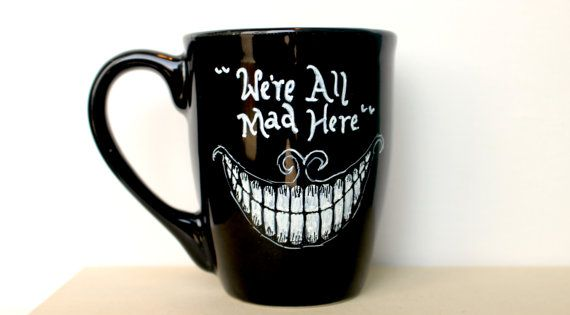 we 39 re all mad here hand painted mug cheshire cat from. Black Bedroom Furniture Sets. Home Design Ideas