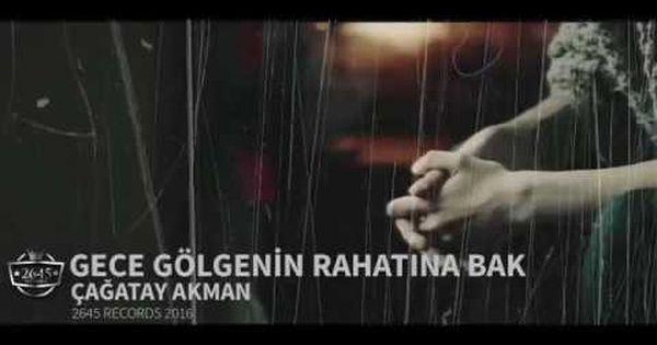Cagatay Akman Gece Golgenin Rahatina Bak Official Netd Bedava Video Ve Mp3 Indir Http Ceptenindir Pw Sarkilar Sarki Sozleri Sarkici