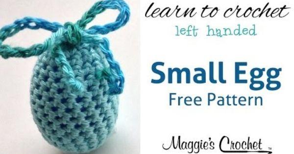 Crochet Patterns For Left Handers : Small Easter Egg Free Crochet Pattern - Left Handed ...