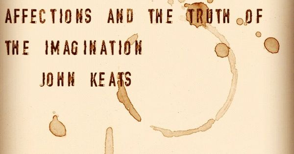 keats and the imagination Qureshi 1 keats and his imagination in relation to lacan mahum qureshi keats poetry is an amalgamation of an affirmation of the reality of death and an.