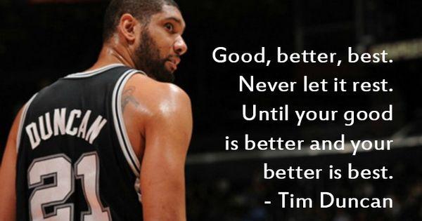 Good Better Best Never Let It Rest Until Your Good Is