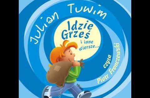 Wiersze Dla Dzieci Julian Tuwim Idzie Grzes Czyta Piotr Fronczewski Traditional Song Rhymes Ebook