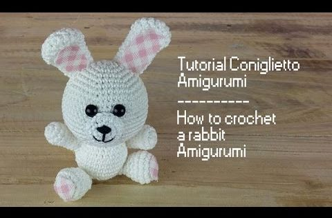 Amigurumi Rabbit Tutorial : Tutorial coniglietto amigurumi how to crochet a rabbit