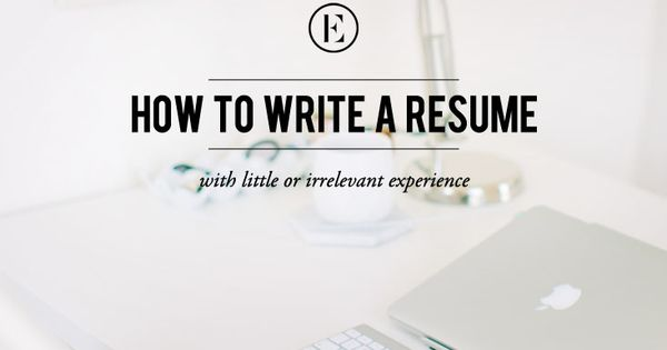 how to write a resume with or irrelevant experience