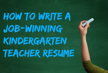 How to write a jobwinning kindergarten teacher resume