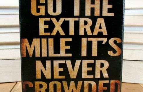 Stay Motivated! Go the extra mile!