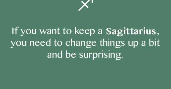 Sagittarius: variety is the spice of life