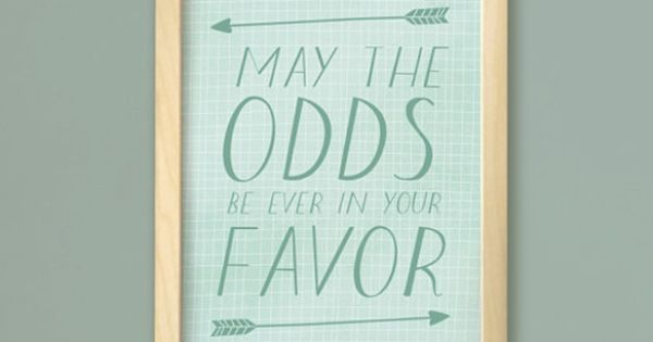 May the Odds be Ever In Your Favor- Needs to be different