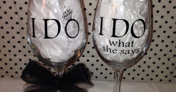 I Do / I Do What She Says Funny Wedding Wine Glasses