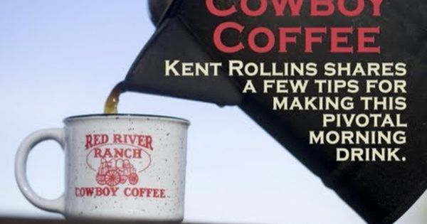 How To Make Good Cowboy Coffee By Kent Rollins Youtube Cowboy Coffee Kent Rollins Campfire Food