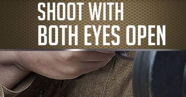 shooting both eyes open vs. one eye ??? | The High Road
