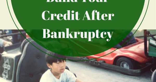 Best Way To Build Your Credit After Bankruptcy