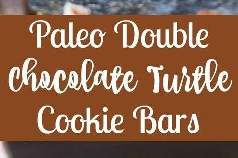 Paleo Double Chocolate Turtle Bars Recipe Paleo Dessert Paleo