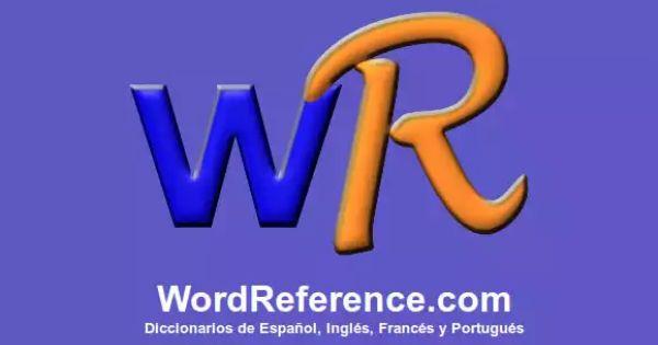 Cuando Yo No Sé Una Palabra Yo Uso Wordreference Com Para Ayuda La Sito De Web Tiene Conjugaciónes También Dictionary Dictionary Spanish Spanish