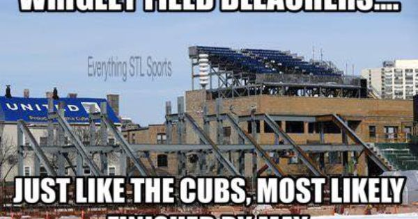 Wrigley Field Bleachers Just Like The Cubs Most Likely Finished By May Lol Wrigley Field Chicago Sports Wrigley