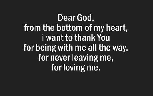 Dear god, from the bottom of my heart, i want to thank