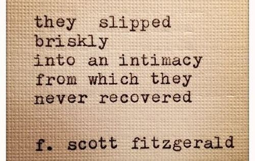 "LOVE Quotes ""They slipped briskly into an intimacy from which they never"