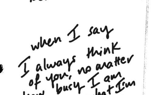 Believe me when I say I always think of you, no matter how ...
