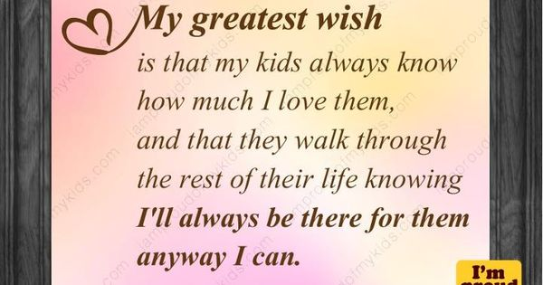 Is to love my kids and my grandkids with all my heart