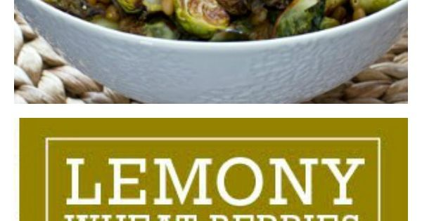 Lemony Wheat Berries with Roasted Brussels Sprouts # ...