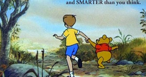 Optimism, courtesy of Christopher Robin to Winnie the Pooh