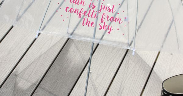 Quot Rain Is Just Confetti From The Sky Quot Diy Vinyl Decorated