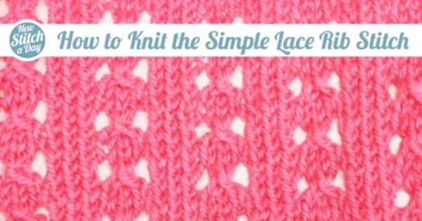 How+to+Knit+the+Simple+Lace+Rib+Stitch Points de tricot Pinterest Stitc...