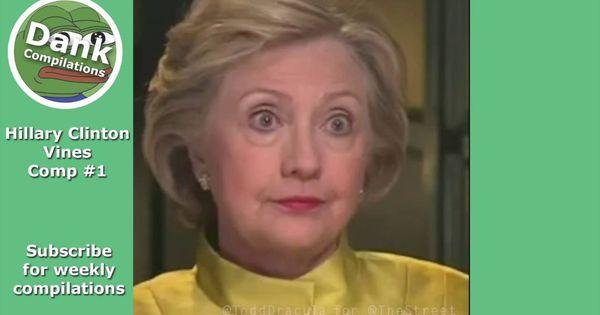 814f5cfb15751f96c4628f1e5de82dce hillary clinton dank vine compilation �� \u2022*�*\u2022 vines,Hillary Clinton Dank Memes
