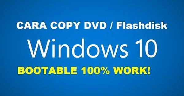 Cara Copy Dvd Flashdisk Installer Windows 10 Non Bootable Jadi Bootabl Windows 10 Dvd Windows