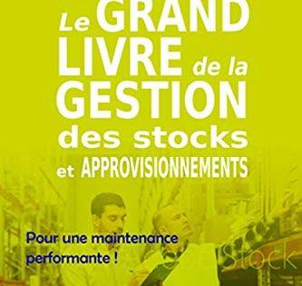 Le Grand Livre De La Gestion Des Stocks Et Approvisionnements Pour Une Maintenance Performante Te Books Words Membership Sites