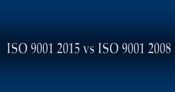 Iso 9001 2015 V S 2008 Versions Comparison In Plain English