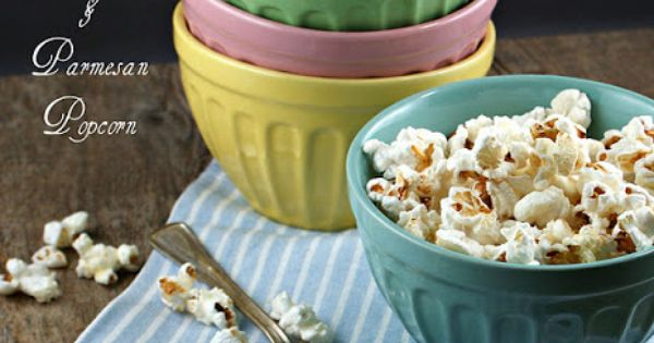 Parmesan, Butter and Popcorn on Pinterest