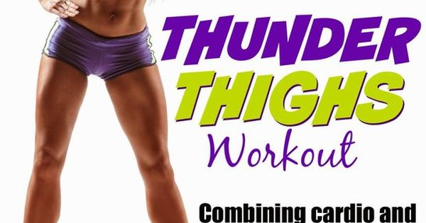 "Problem Areas Series – How to get rid of ""Thunder Thighs"" –"
