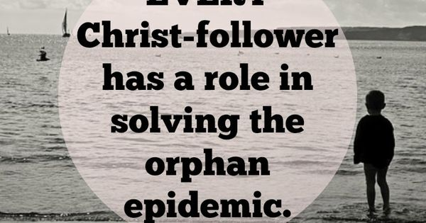 Thought-provoking post considering God's heart for orphans, and every Christians responsibility to