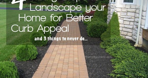 4 thrifty steps to landscape your home for better curb appeal plus 3 curb appeal Home selling four diy tricks to maximize the curb appeal