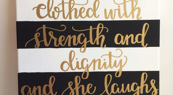 "PREORDER Black & White Stripe ""She is clothed with strength and dignity..."""