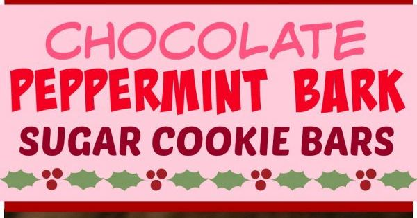 Chocolate Peppermint Bark Sugar Cookie Bars | Recipe