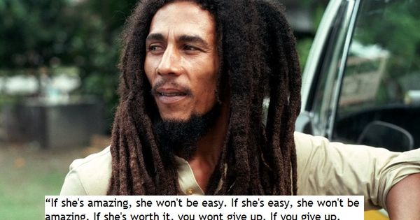 """If she's amazing, she won't be easy. If she's easy, she won't"
